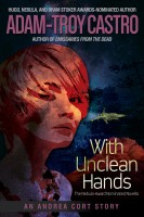 With Unclean Hands by Adam-Troy Castro