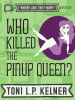 Who Killed the Pinup Queen by Toni L. P. Kelner
