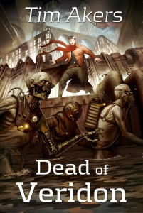 Dead of Veridon by Tim Akers