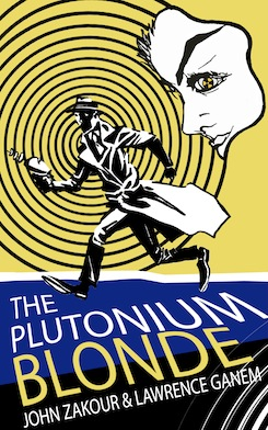 The Plutonium Blonde by John Zakour and Lawrence Ganem