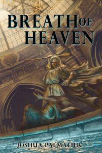 Breath of Heaven by Joshua Palmatier