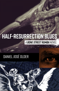 Half-Resurrection Blues by Daniel José Older