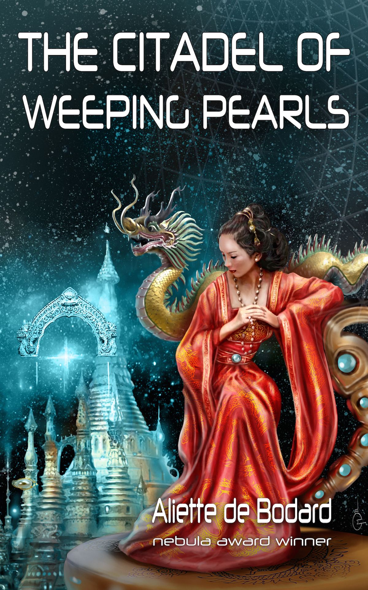 The Citadel of Weeping Pearls by Aliette de Bodard