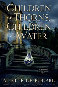 Children of Thorns, Children of Water by Aliette de Bodard