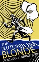 The Plutonium Blonde