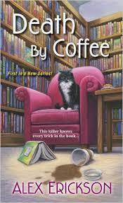 Death by Coffee by Alex Erickson